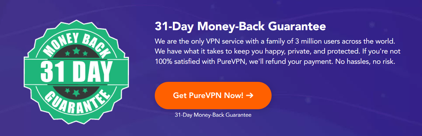 PureVPN 31-day Money-Back Guarantee